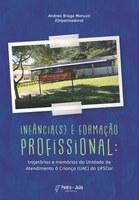 Capa do livro Infância(s) e formação profissional: trajetórias e memórias da Unidade de Atendimento à Criança (UAC) da UFSCar