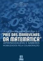 """Capa do livro Licenciandos em Pedagogia e o """"País das Maravilhas da Matemática"""": Aprendizagens e Saberes Mobilizados pela Colaboração"""